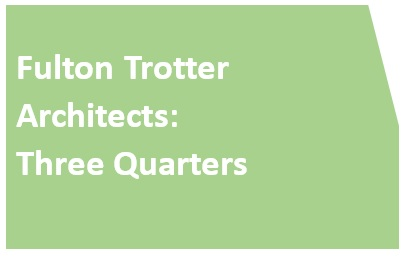 Fulton Trotter Architects: Three Quarters research project